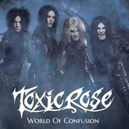 Toxicrose - World Of Confusion